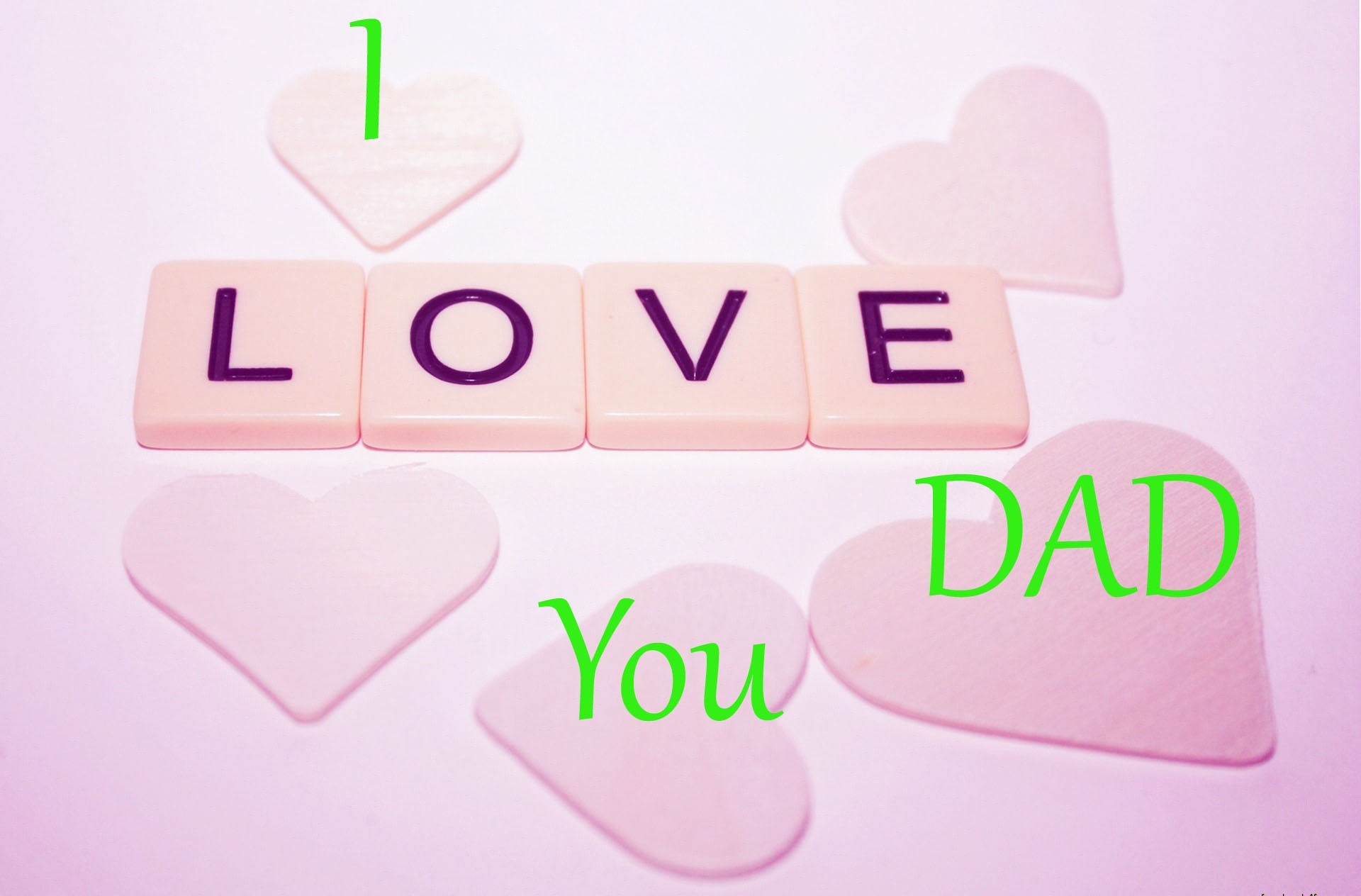 I Love You Dad Wallpapers