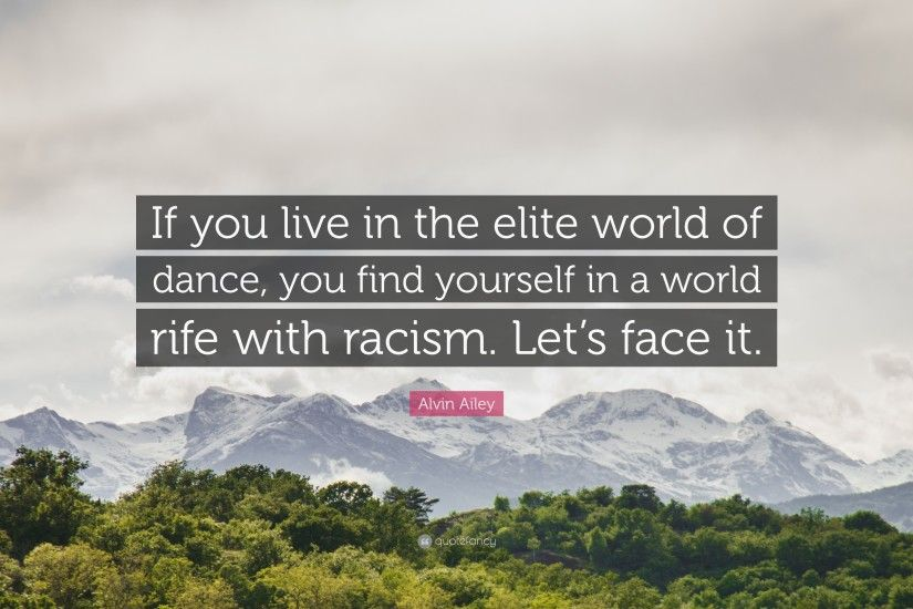 "Alvin Ailey Quote: ""If you live in the elite world of dance, you"