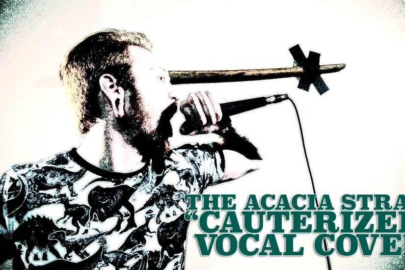 "The Acacia Strain - ""Cauterizer"" // Brendan Wilson Vocal Cover"