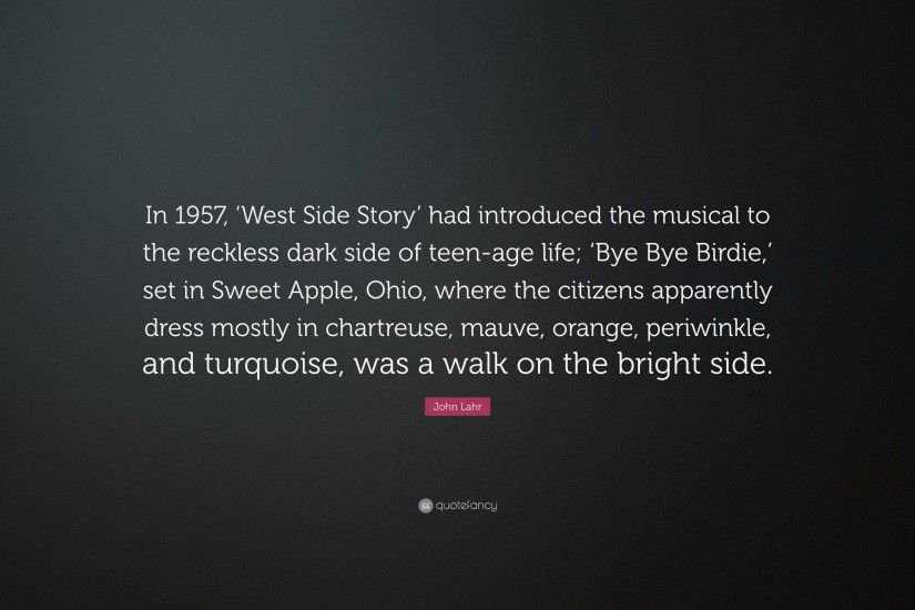 "John Lahr Quote: ""In 1957, 'West Side Story' had introduced the"