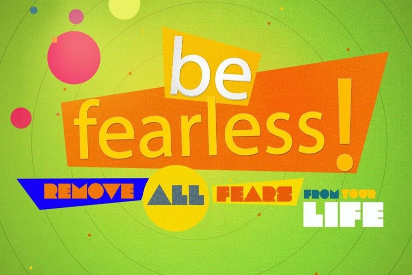 Be Fearless | HD Motivation Wallpaper Free Download ...