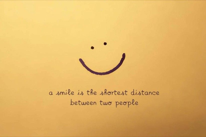 More Motivation wallpapers. A Smile Is The Shortest Distance