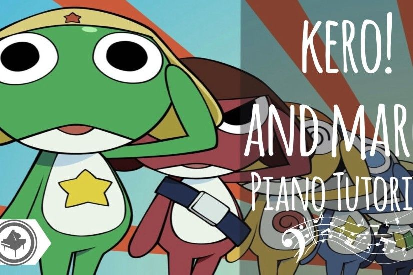 Sgt-frog opening theme kero! and march piano tutorial (midi+sheet)