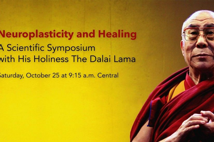 Neuroplasticity and Healing: A Scientific Symposium with His Holiness The Dalai  Lama - YouTube
