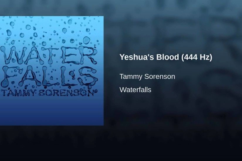 Yeshua's Blood (444 Hz)
