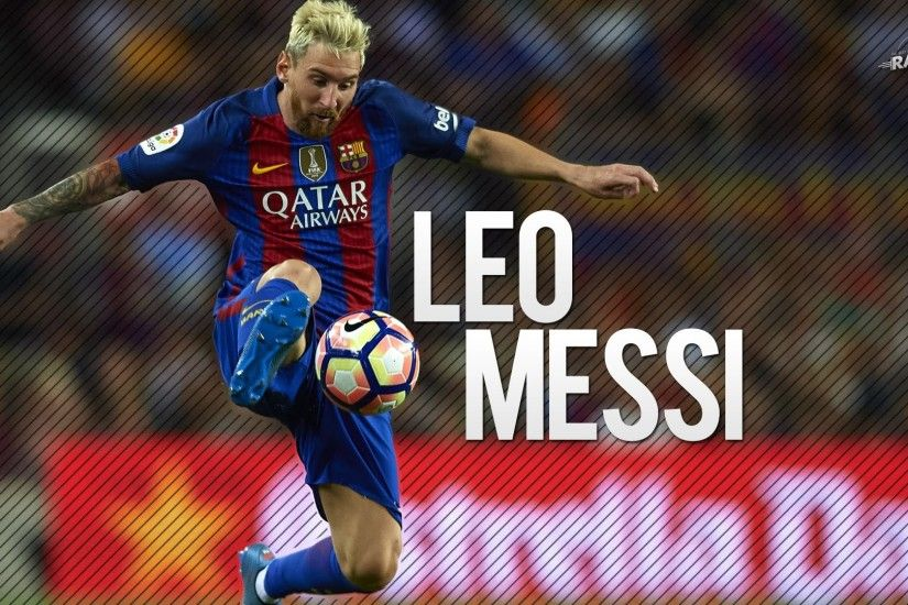 ... Leo Messi 2017 Wallpapers HD