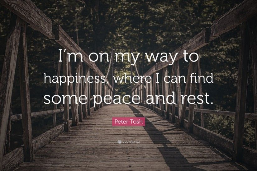 "Peter Tosh Quote: ""I'm on my way to happiness, where I"