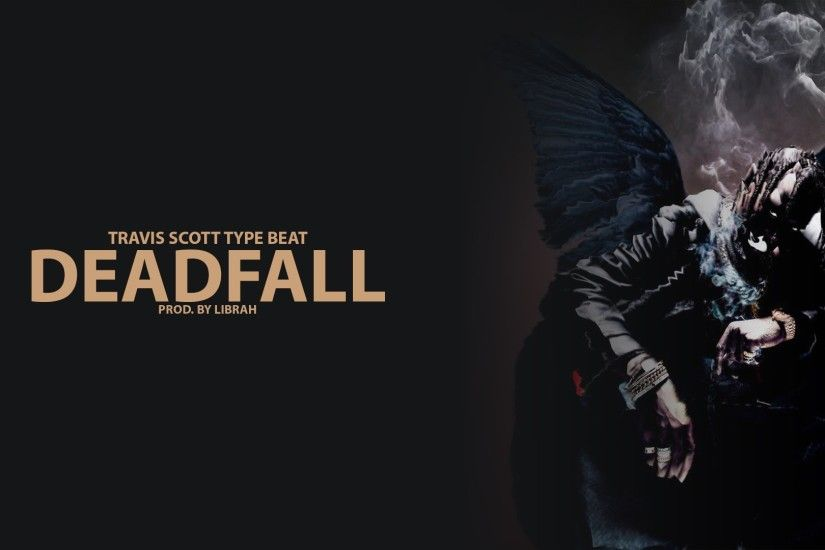Travis Scott Birds In The Trap Sing McKnight Type Beat | DeadFall (Prod.