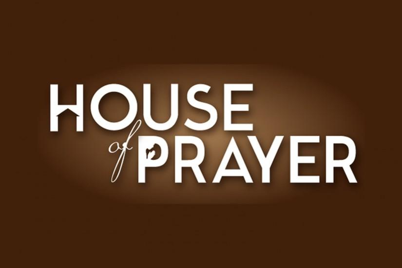 House of Prayer Part 1