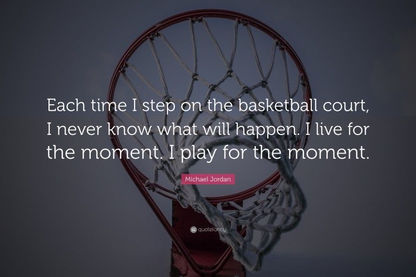 "Michael Jordan Quote: ""Each time I step on the basketball court, I never"