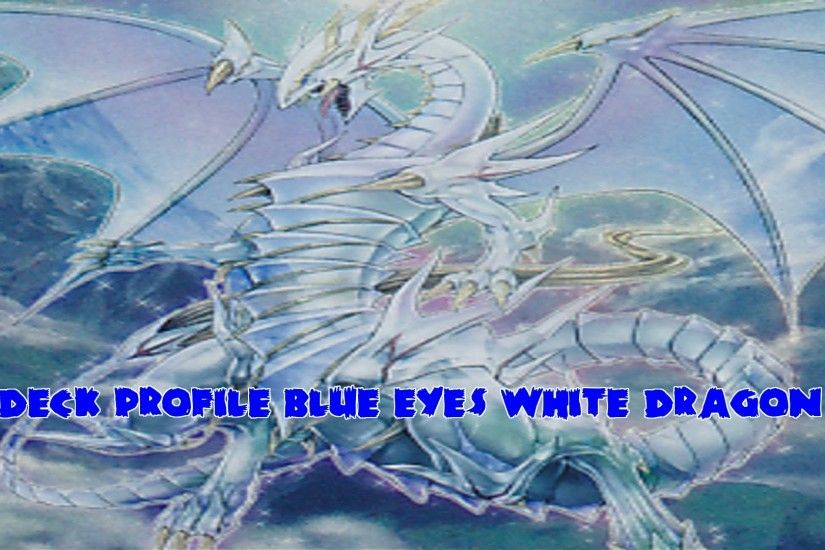 Yugioh Blue Eyes White Dragon Duels with Deck Profile February 2016 -  YouTube