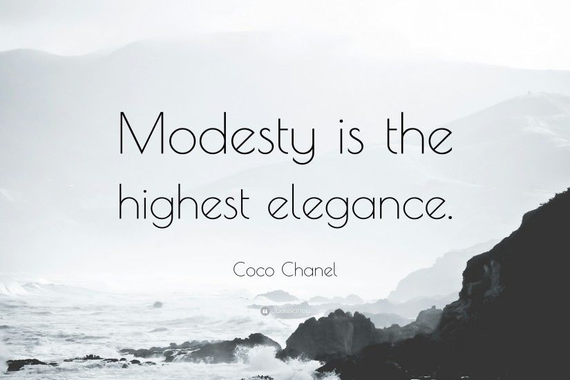 "Coco Chanel Quote: ""Modesty is the highest elegance."""