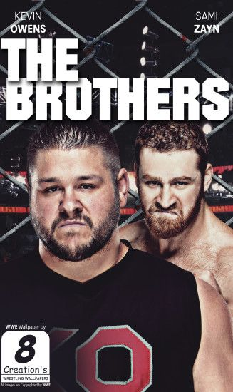 ... Kevin Owens Sami Zayn I phone / Android Wallpaper by Arunraj1791