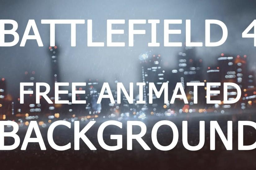 Battlefield 4 Rain Animated Background Tutorial For Windows 7 & Windows 8 -  YouTube