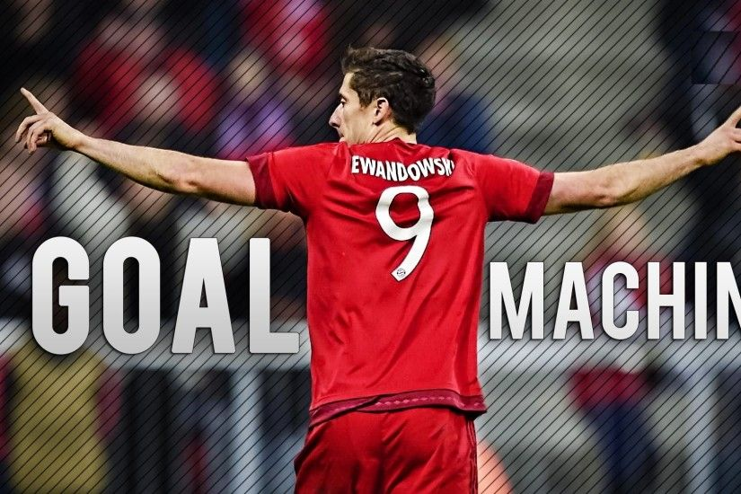 ... Goal Machine Robert Lewandowski HD Picture ...