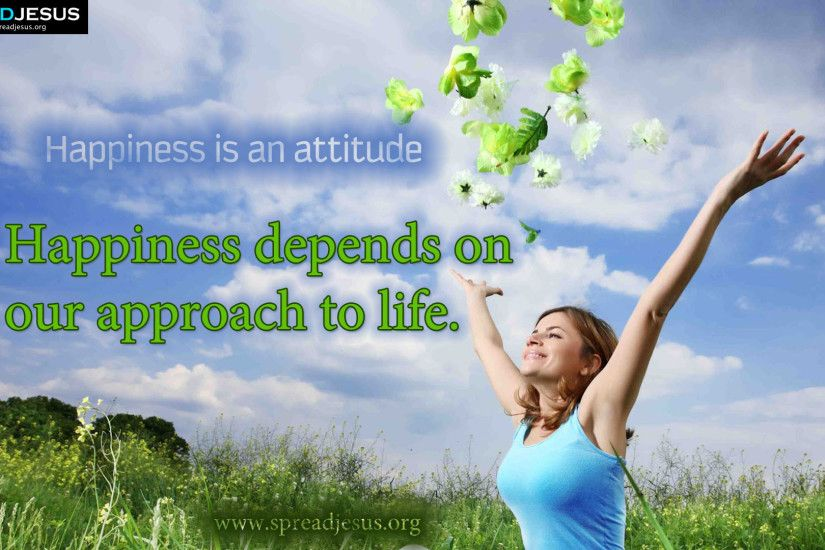 Happiness Hd-wallpapers -Happiness is an attitude — Happiness depends on  our approach to