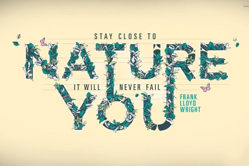 Nature Will Never Fail You Wallpaper Quote Wallpapers 44889