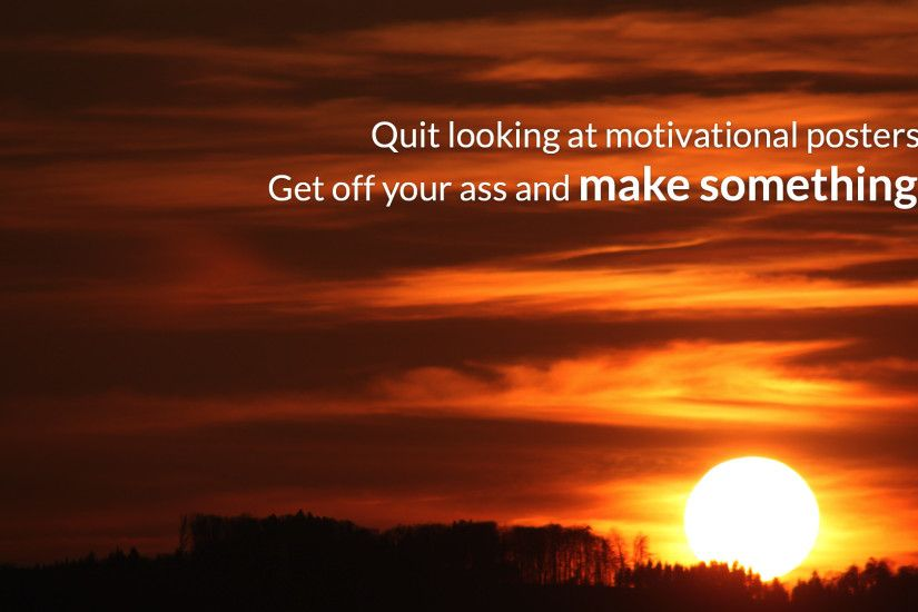The best (passive-aggressive) motivational wallpaper you'll come across  today