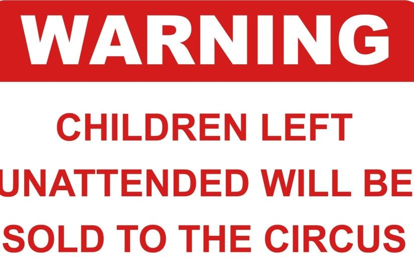 Nice Funny Caution Signs Wallpaper of awesome full screen HD wallpapers to  download for free.