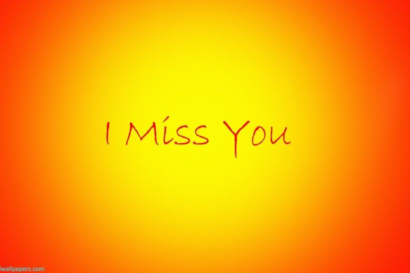 I Miss You Desktop Background HD Wallpapers
