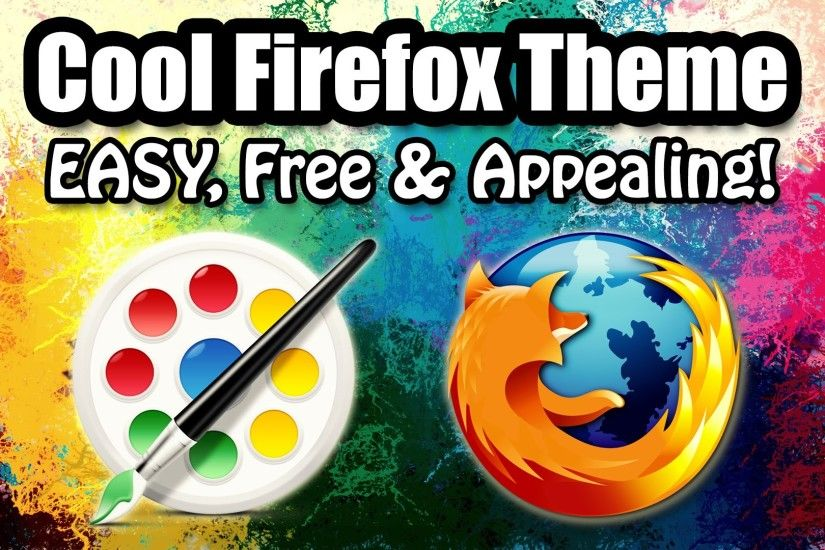 Mozilla Firefox Themes | Make Your Browser Look Stunning