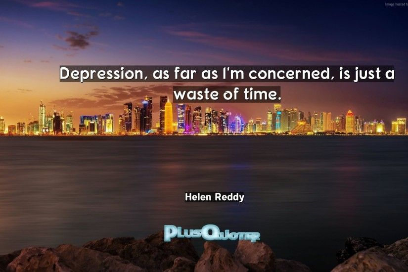 "Download Wallpaper with inspirational Quotes- ""Depression, as far as I"