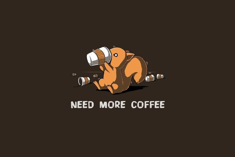 Squirrels I Need More Coffee Wallpaper