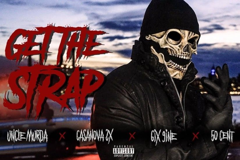"Uncle Murda | 50 Cent | 6ix9ine | Casanova - ""Get The Strap"" (Official  Music Video) (2018)"