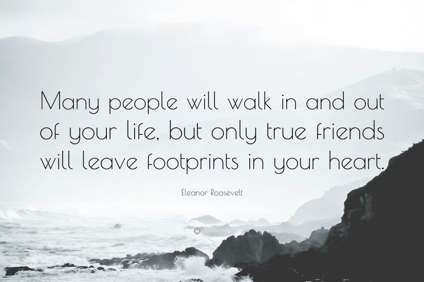 "Friendship Quotes: ""Many people will walk in and out of your life, but"