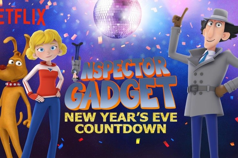 "Netflix Launches Inspector Gadget ""New Year's Eve Countdown"" Short"