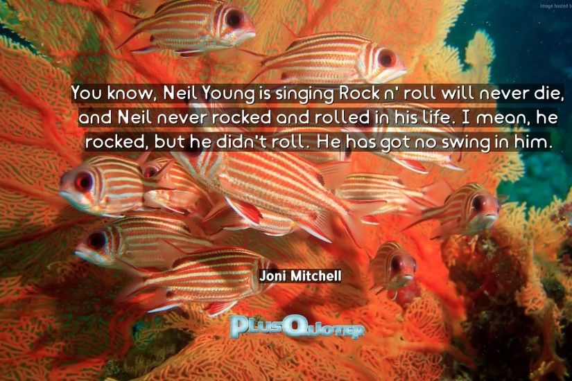 "Download Wallpaper with inspirational Quotes- ""You know, Neil Young is  singing Rock n"