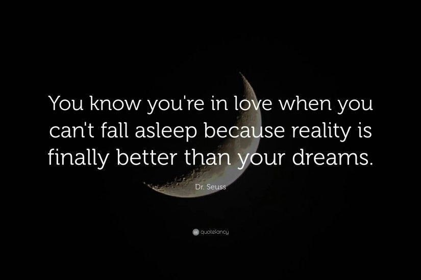 "Love Quotes: ""You know you're in love when you can't"