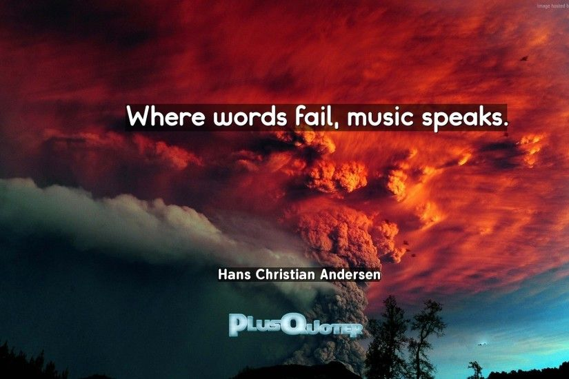 "Download Wallpaper with inspirational Quotes- ""Where words fail, music  speaks.""-"