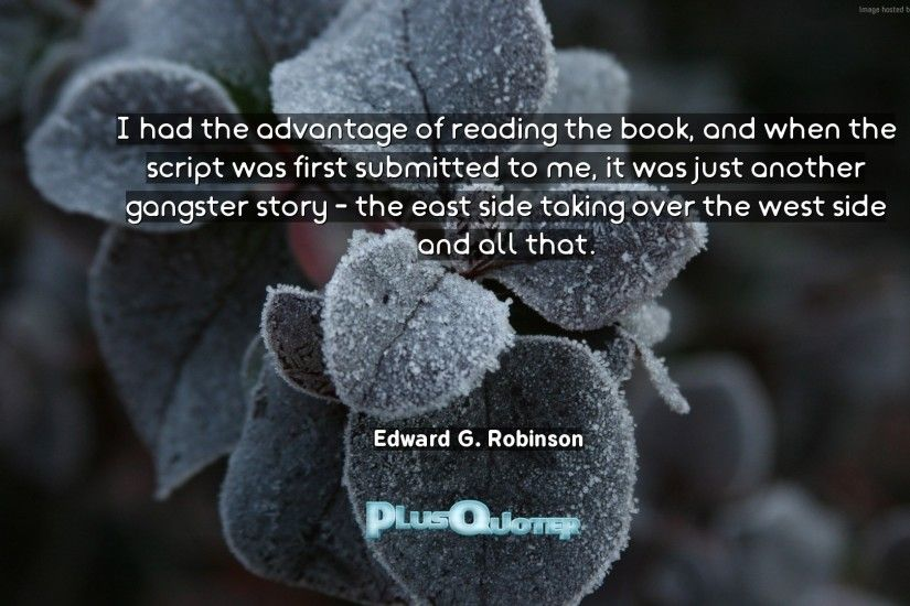 "Download Wallpaper with inspirational Quotes- ""I had the advantage of  reading the book,"