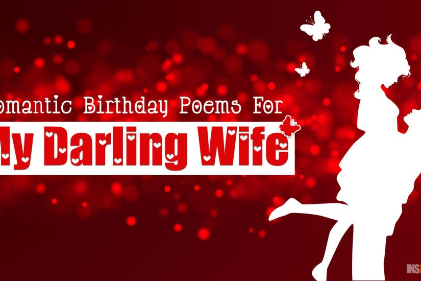 10+ Romantic Happy Birthday Poems For Wife With Love From Husband | Short  Birthday Poems For Her | Insbright