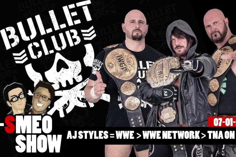Bullet Club x TNA On Pop x WWE NETWORK (J-Smeo Show 07/01/2016)
