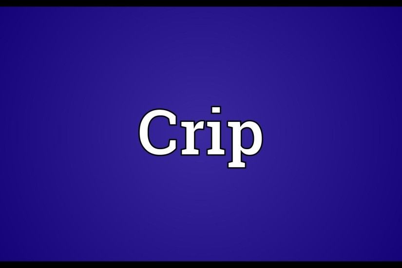 Crip Meaning