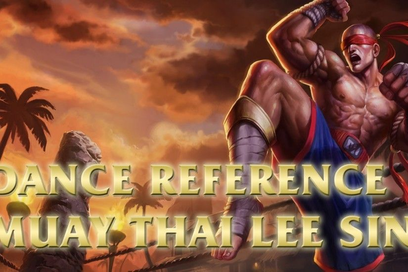 Muay Thai Lee Sin - Tony Jaa Training - League of Legends (LoL) Dance -  YouTube
