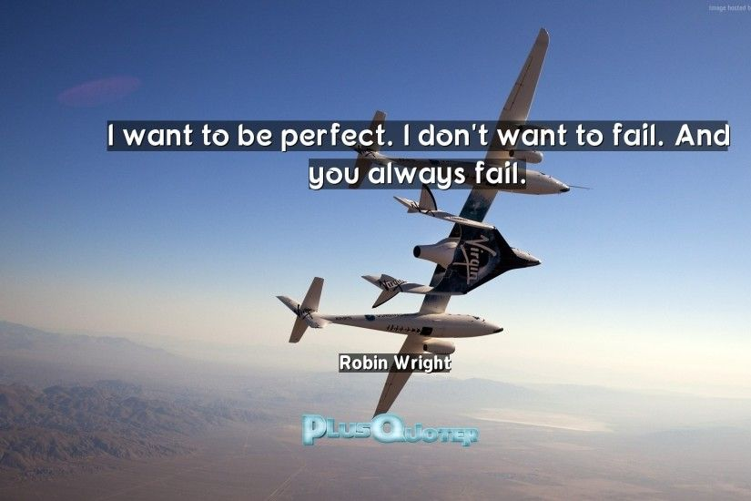 "Download Wallpaper with inspirational Quotes- ""I want to be perfect. I don"