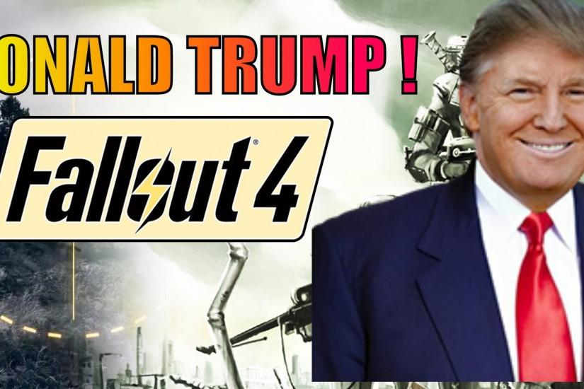 DONALD TRUMP PLAYS FALLOUT 4 - MAKE AMERICA GREAT AGAIN (JOKE)