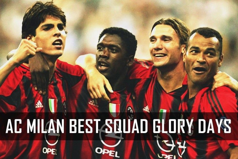 AC Milan Best Squad Glory Days - YouTube