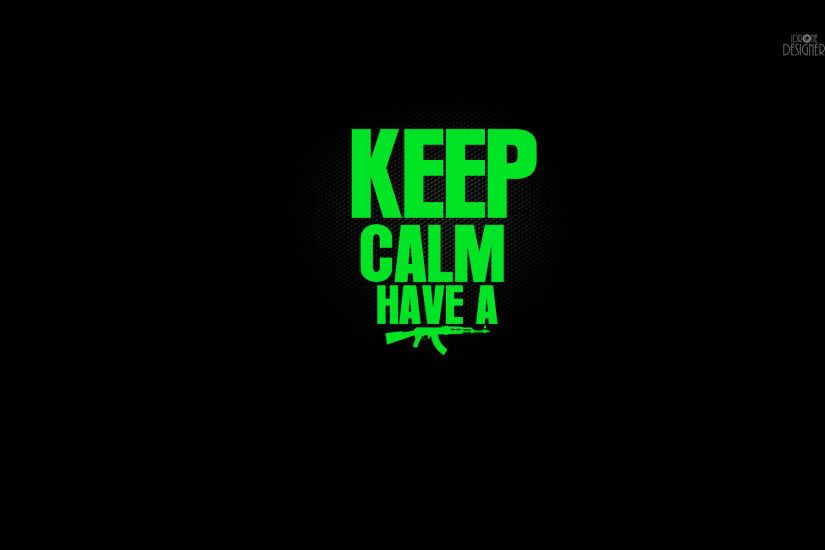 ... Keep calm have a AK-47 - Wallpaper by iDRONEDesigner