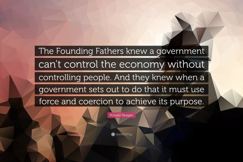 "Ronald Reagan Quote: ""The Founding Fathers knew a government can't control  the"