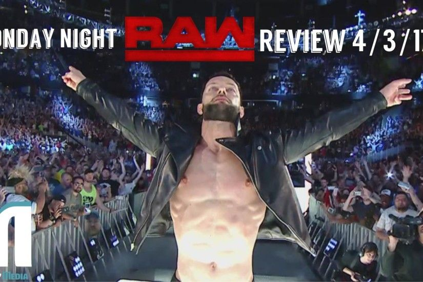 WWE Monday Night Raw 4/3/17 Review: Finn Balor Returns & Reigns Gets Booed  Out Of The Building - MankyMedia