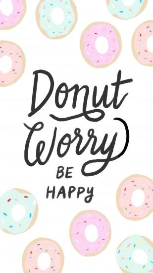 iphone-donut-worry.png (1080×1920) | Wallpapers | Pinterest | iPhone  backgrounds, Desktop computers and Happy
