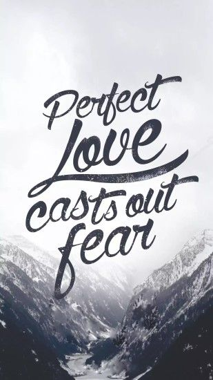 1 John 4:18/Perfect love casts out all fear/Bible verse/