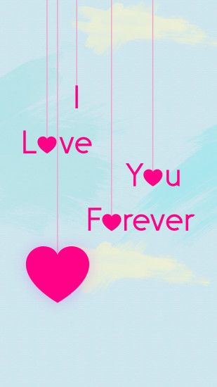 ... I Love You Forever Wallpapers Galaxy by Mattiebonez