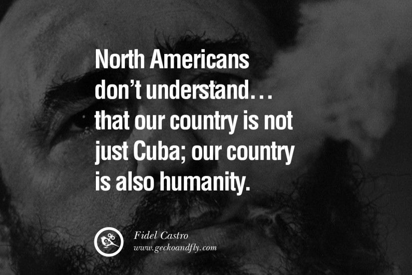 North Americans don't understand... that our country is not just Cuba