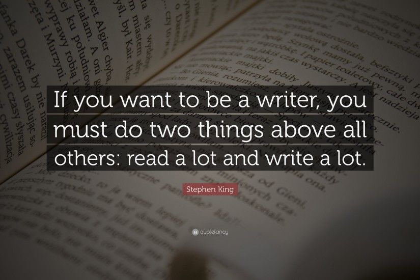 "Quotes About Writing: ""If you want to be a writer, you must do"