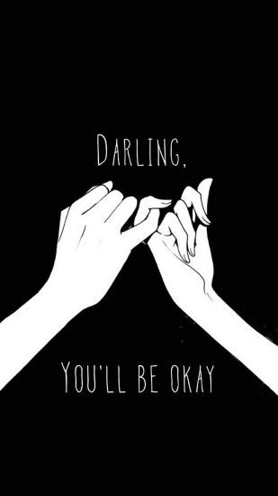 Darling Youll Be Okay Pinkie Promise IPhone 6 Wallpaper